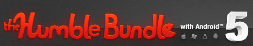 The Humble Bundle with Android 5 (pay what you want and help charity)