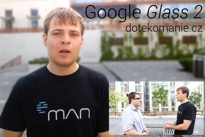 Použili jsme Google Glass pro natočení rozhovoru