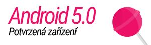 Seznam zařízení s potvrzenou aktualizací na Android 5.0
