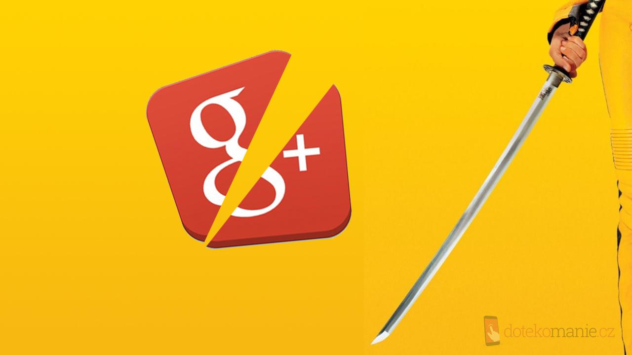 Google+ se rozsekne na samostatné služby