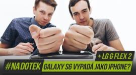 #NaDotek – Galaxy S6 vypadá jako iPhone? + LG G Flex 2