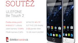Soutěž o Ulefone Be Touch 2 – slušný společník pro práci i zábavu