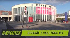Na Dotek – Speciál z veletrhu IFA z Berlína