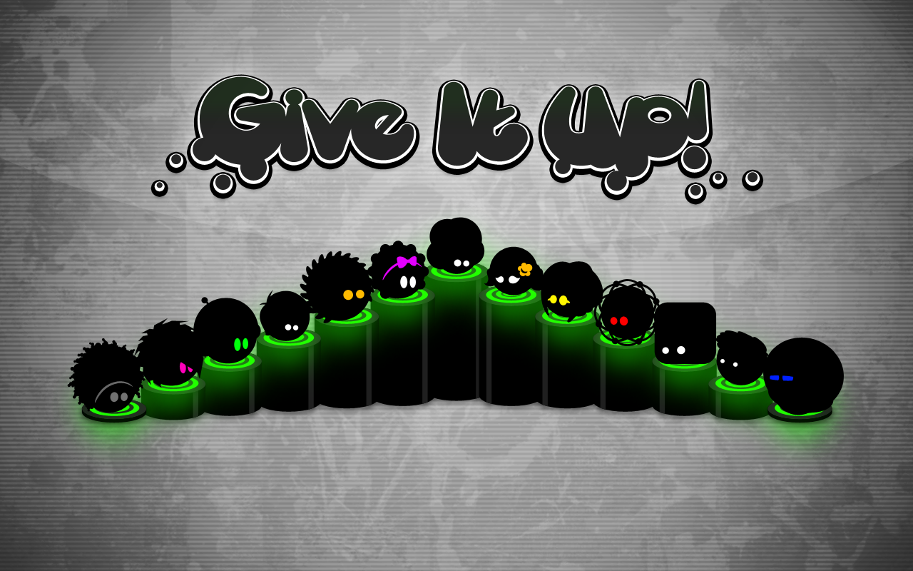 Give It Up! – vzdejte to, anebo ne?