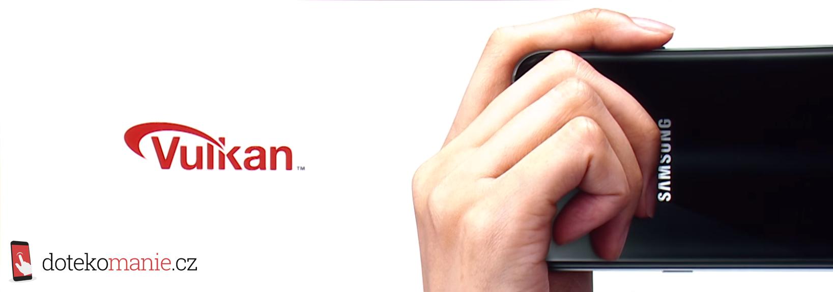 Vulkan – jedna z předností nových modelů Galaxy S