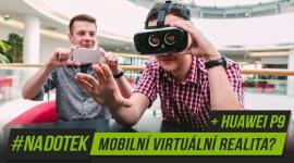 Na Dotek – Mobilní virtuální realita? + Huawei P9