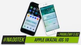 Na Dotek - Novinky v iOS 10 + problémy s O2