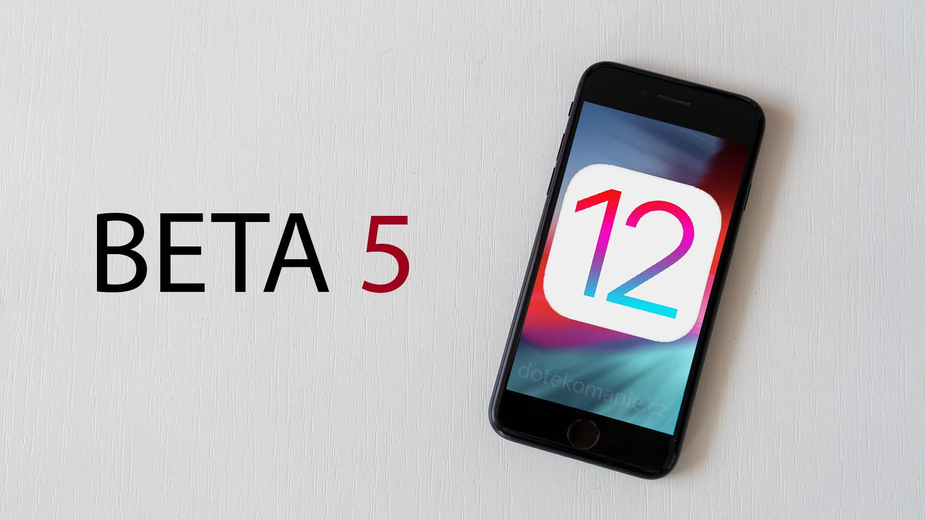 Apple se blíží do finále, vydal totiž iOS 12 beta 5