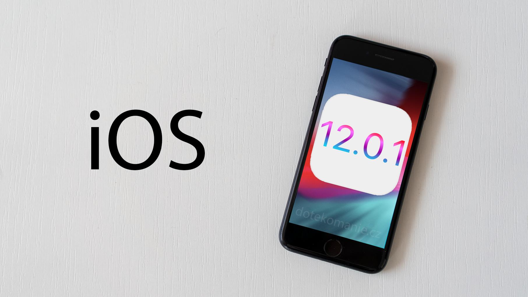 Apple vydal iOS 12.0.1, opravuje hned pět chyb