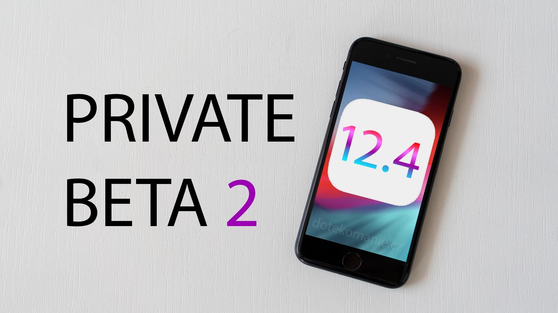 Druhá beta iOS 12.4 je k dispozici ke stažení