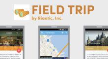 Aplikace Field Trip od Niantic končí