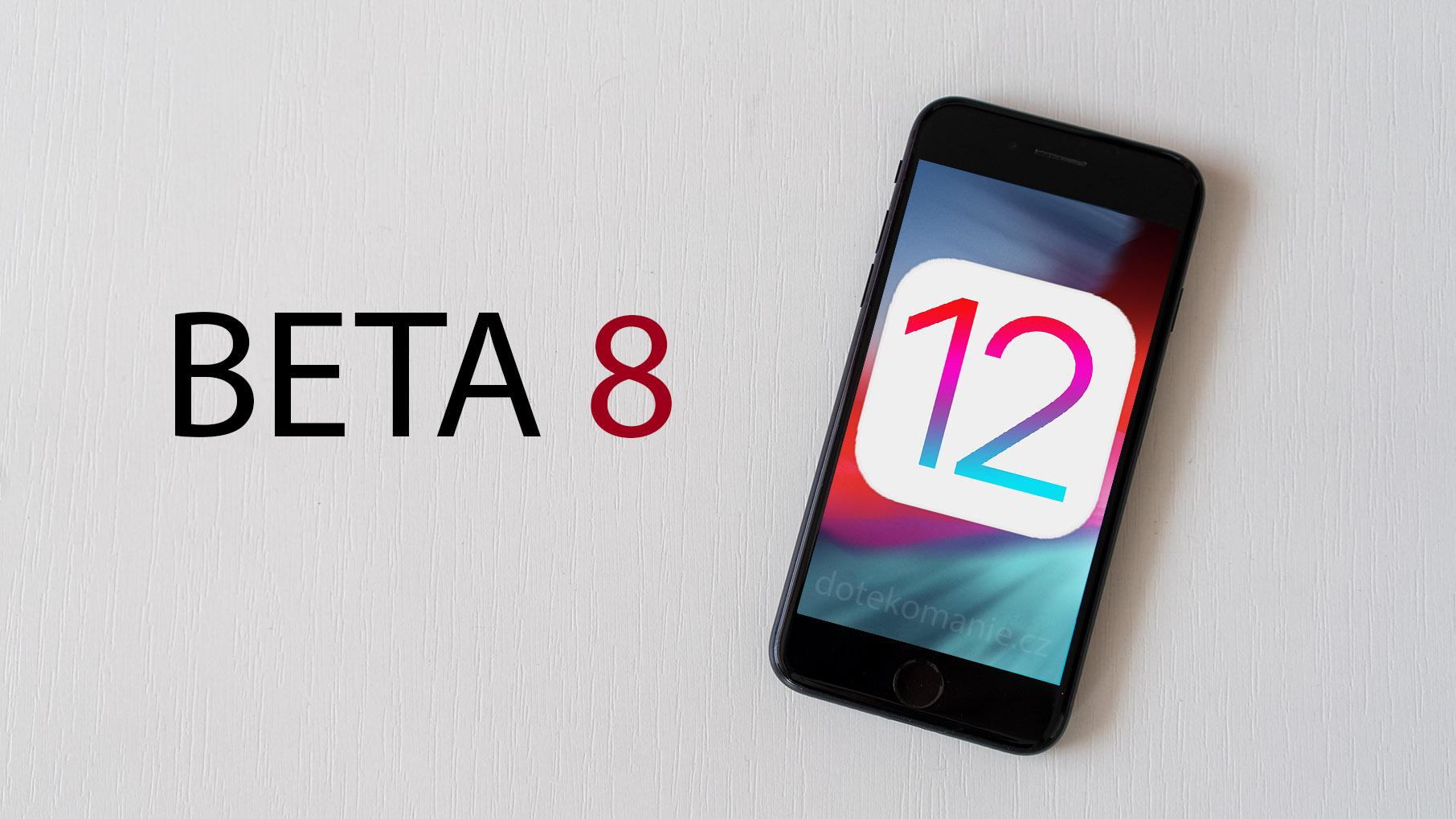 Apple vydal iOS 12 beta 8, odstranil skupinové hovory a přidal drobné funkce