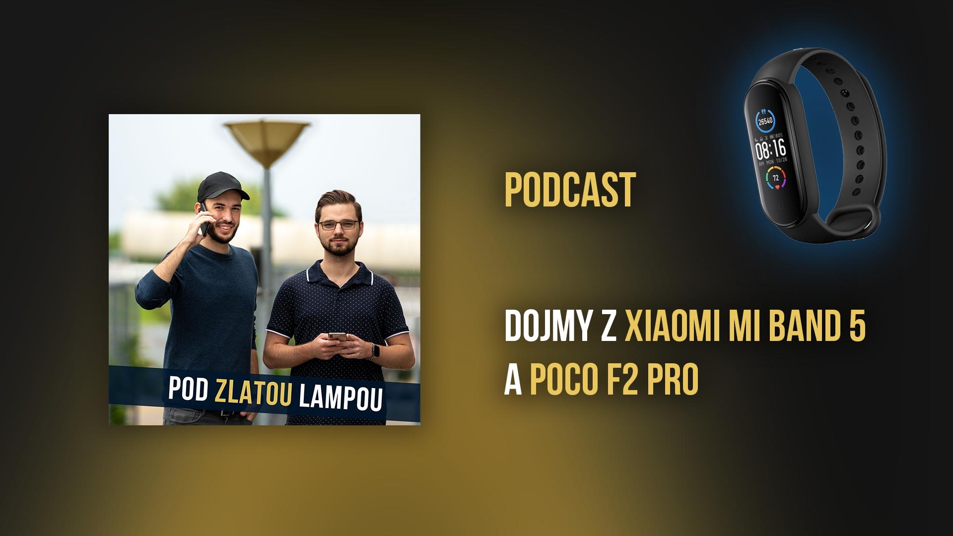 Naše dojmy z Xiaomi Mi Band 5 a Poco F2 Pro – podcast #13