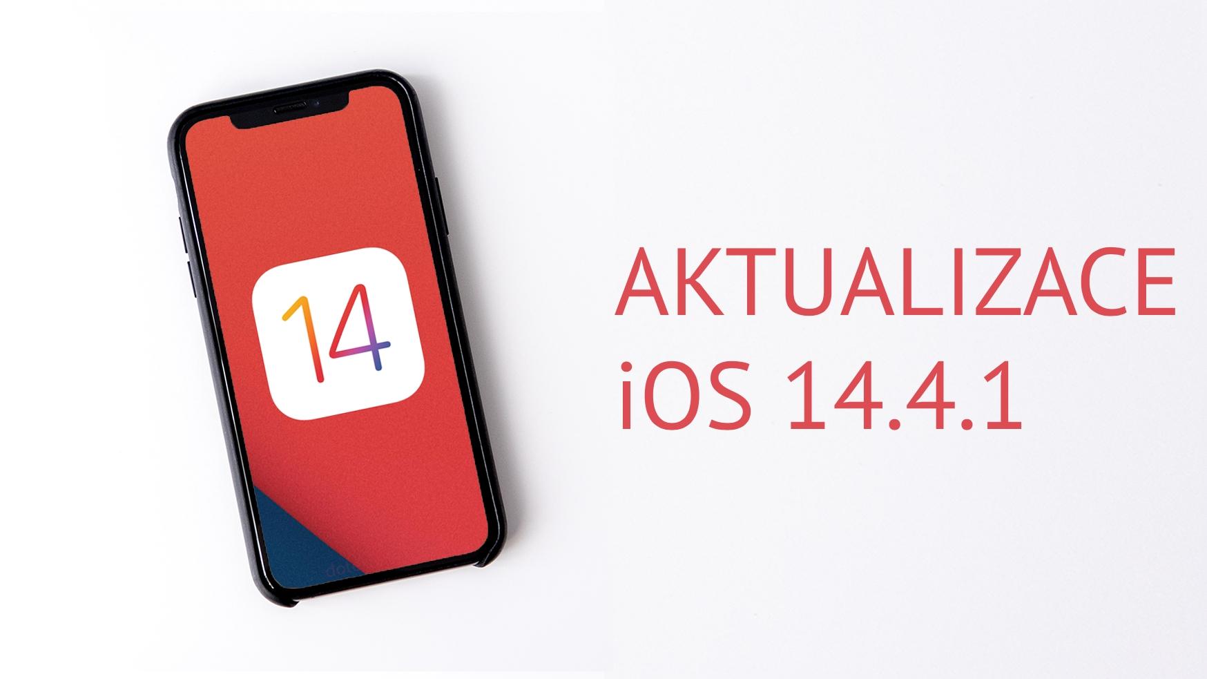 iOS 14.4.1 přináší důležité bezpečnostní záplaty